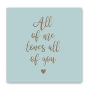 All of me loves all of you card