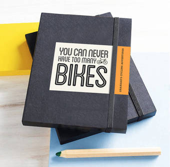 You Can Never Have Too Many Bikes Notebook