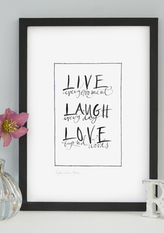 Live every moment art print