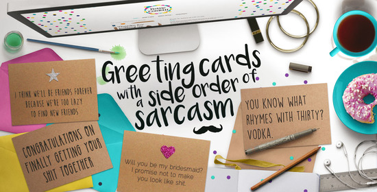 Greeting Cards with a side order of sarcasm