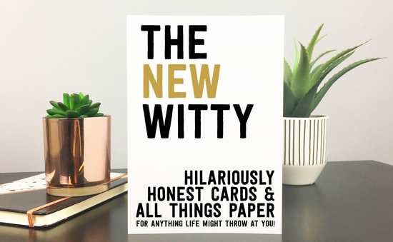 The New Witty Hilariously Honest Cards & All Things Paper