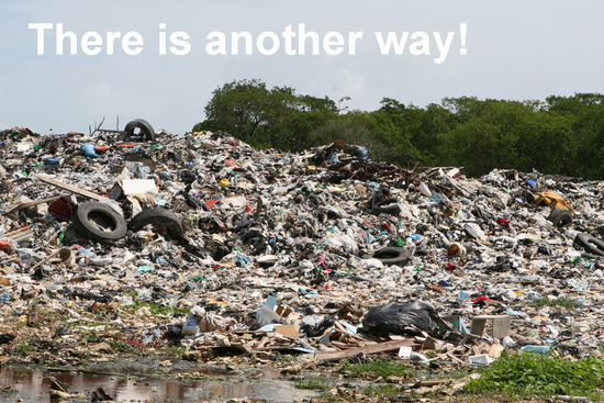 Landfill - there is another way!
