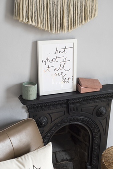 A beautifully styled shot of our iconic '... but what if it all goes right?' print
