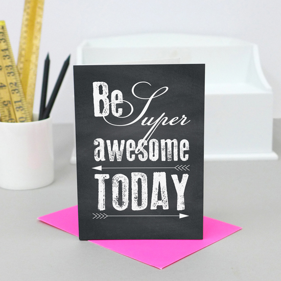 Be Super Awesome Greetings Card