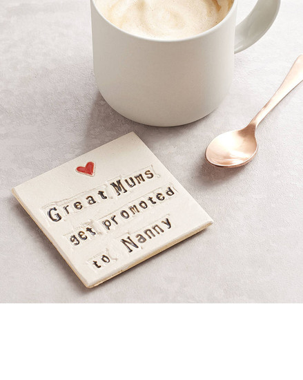 Great mums get promoted to Nanny ceramic coaster