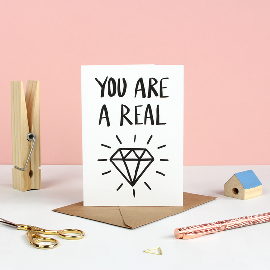 You Are A Real Diamond Greetings Card