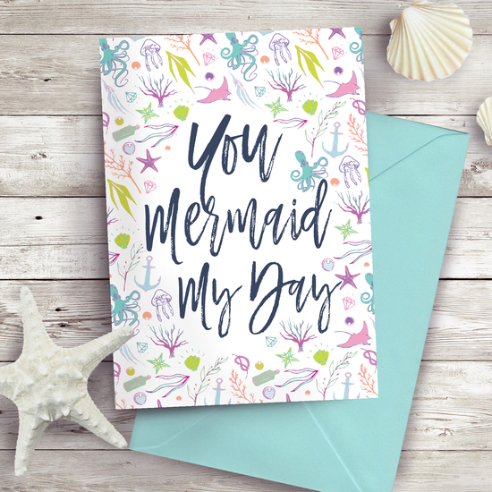 You mermaid my day card