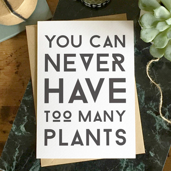 You can never have too many plants... Go on, treat yourself!