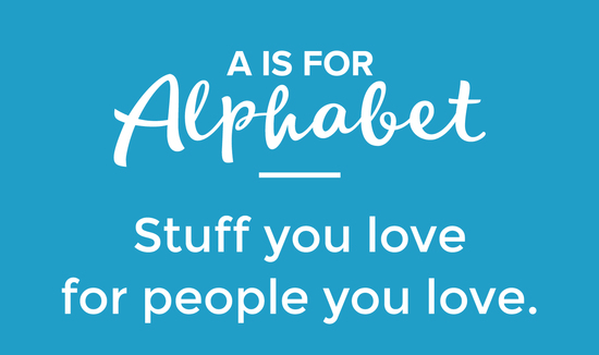 A is for alphabet Stuff
